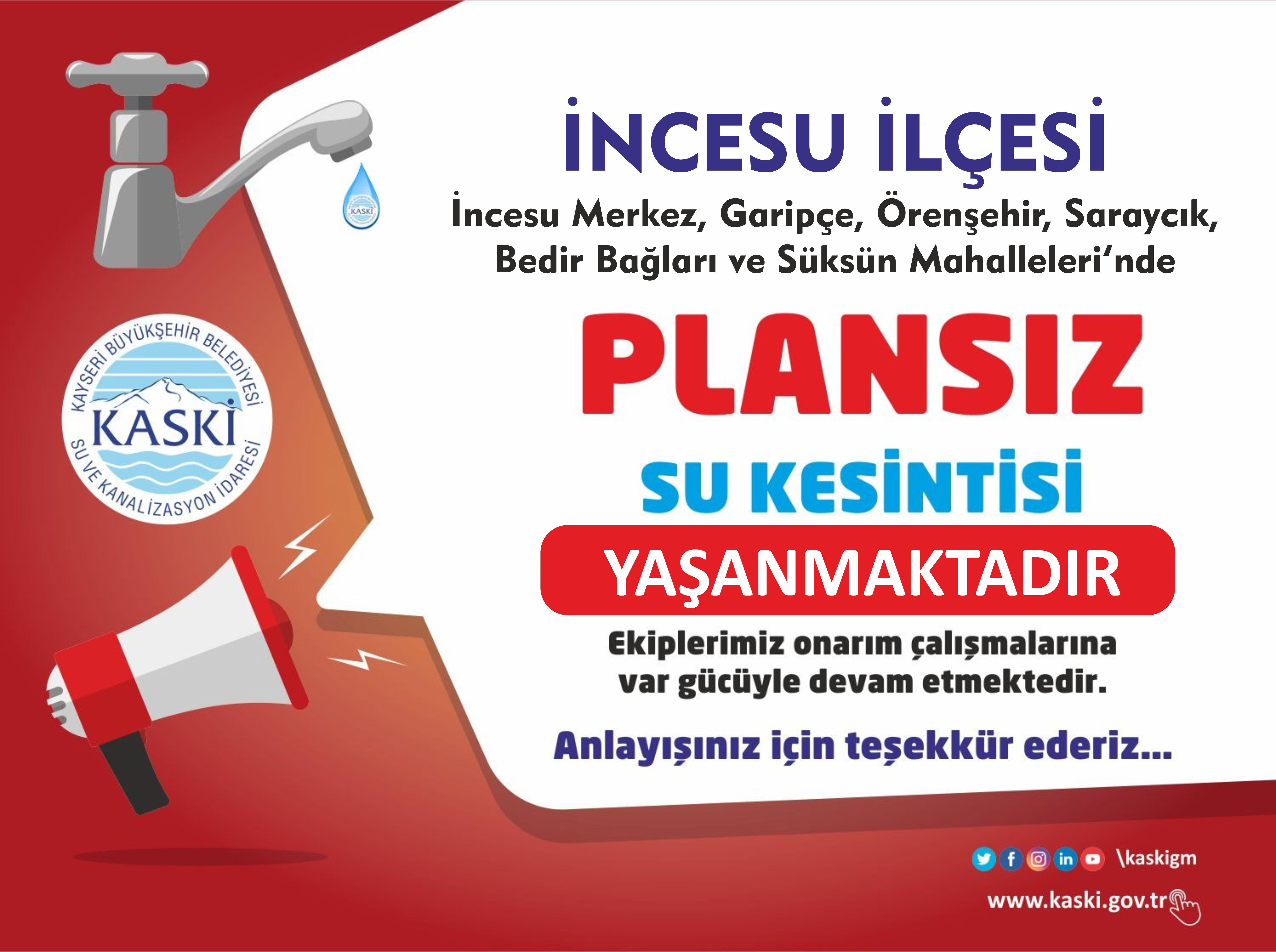 İNCESU İLÇESİ - Plansız Su Kesintisi...
